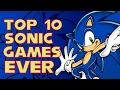 My Top 10 Sonic Games Ever