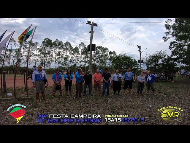 Abertura - XIV Festa Campeira PQT Cavaleiros Da Estrada -13 a 15 dezembro 2019 – Venâncio Aires – RS