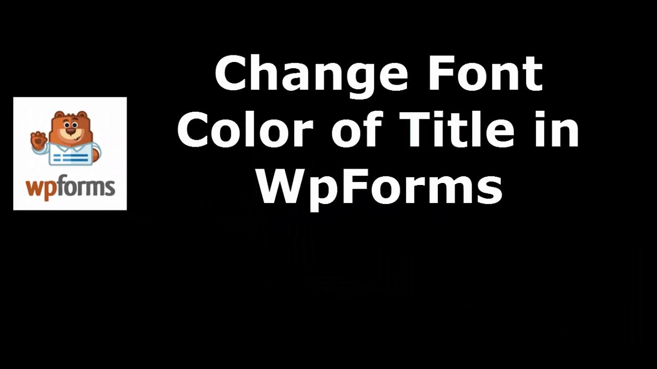 Free Tool to Alter Title Font Color in WpForms