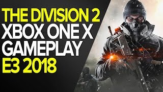 THE DIVISION 2 - GAMEPLAY E3 2018 - XBOX ONE X - 4K / 60 FPS