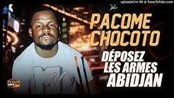 PACOME CHOCOTO - DÉPOSEZ LES ARMES ABIDJAN
