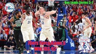 The 76ers Strike Back!!! Beat Celtics 103-92 In Game 4!!!  Let The Come Back Begin!!!