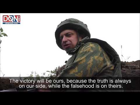 Interviews of two Russian volunteers fighting for Donbass - South of DPR - 07.08.2017