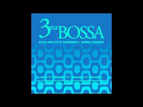 3 Na Bossa - Somos Todos Iguais Nesta Noite