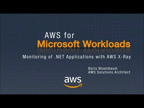 AWS for Microsoft Workloads: Monitoring of .NET Applications with AWS X-Ray