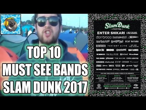 Top 10 MUST SEE BANDS | Slam Dunk Festival 2017 |