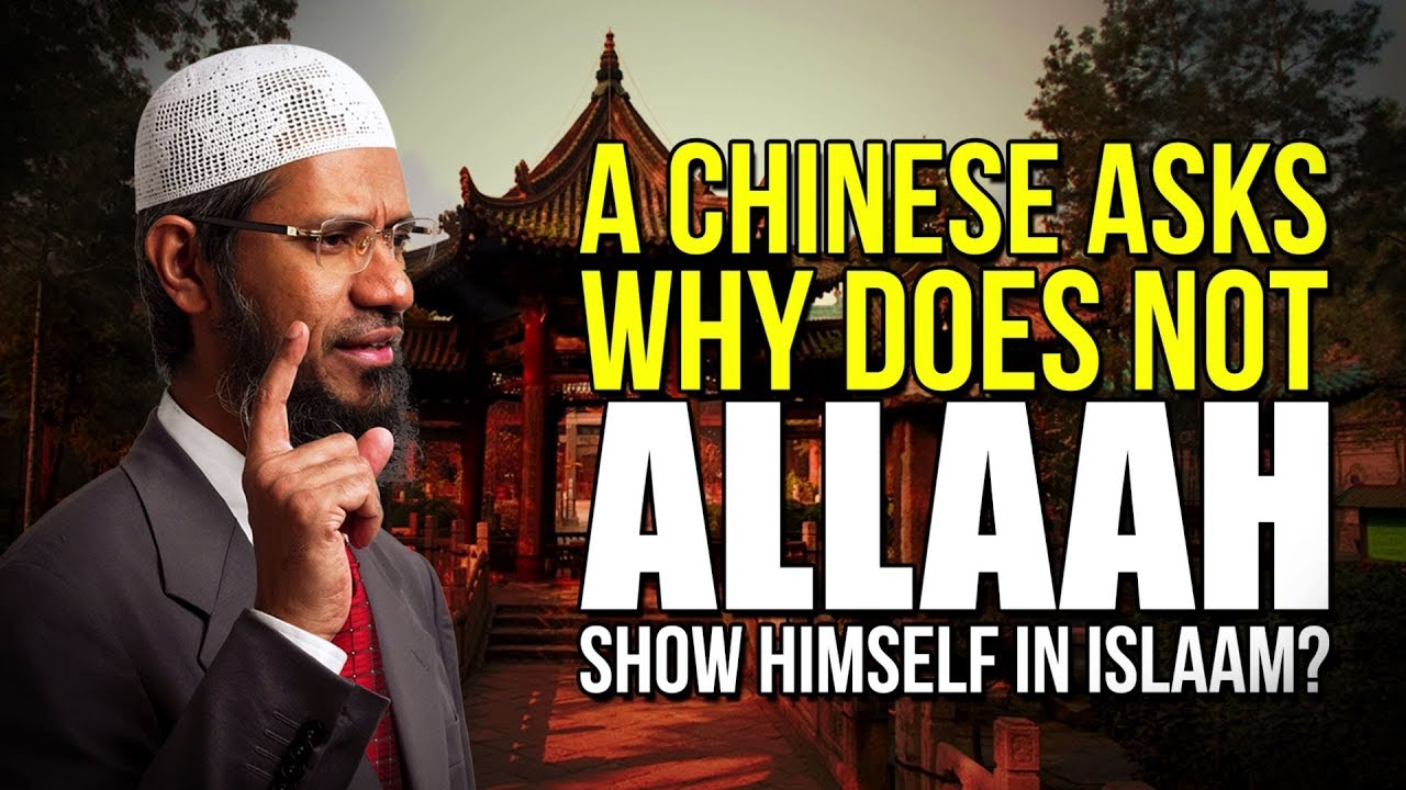 Download A Chinese Asks Why Does Not Allaah Show Himself in Islaam? - Dr Zakir Naik