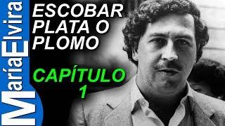 ESCOBAR: PLATA O PLOMO.(CAPITULO 1) - PABLO ESCOBAR