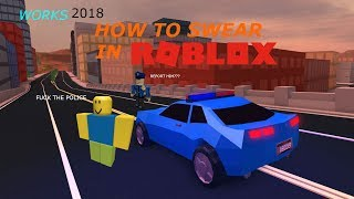 How to swear in roblox/WORKS NOT PATCHED/ 2018/ READ DESCRIPTION