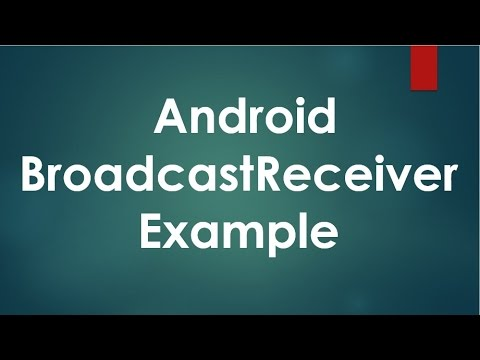 Android BroadcastReceiver Example