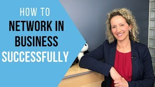 How to Network in Business - 5 Networking Tips