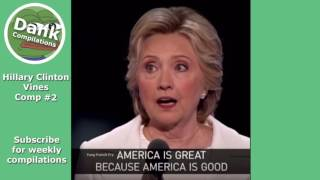 Hillary clinton dank vine compilation #2