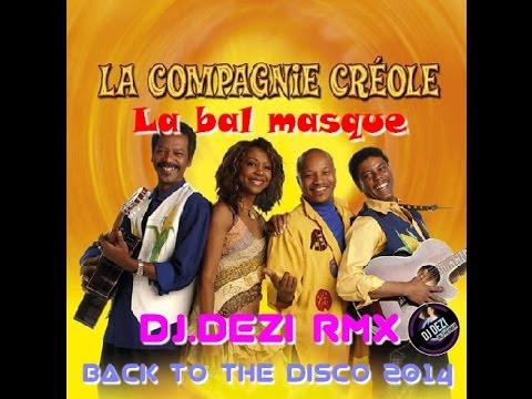 La compagnie Créole - La bal masque (Dj Dezi - Retro Sensation RMX