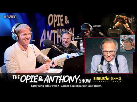 Larry King talks with X-Games Skateboarder Jake Brown on Opie and Anthony(2007)