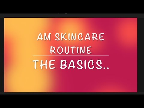 A M Skincare   The basics  !!