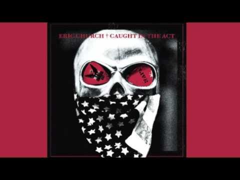 Eric Church-Creepin' [New album] [Caught In The Act]
