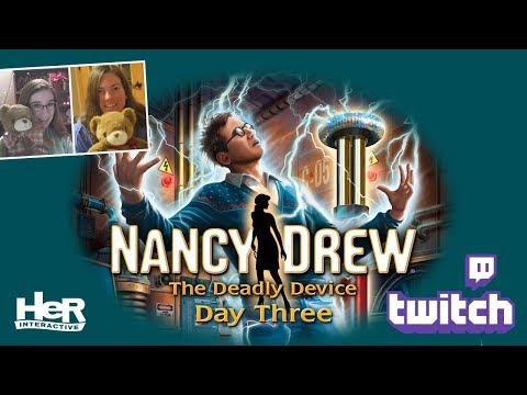 Nancy Drew: The Deadly Device [Day Three: Twitch] | HeR Interactive