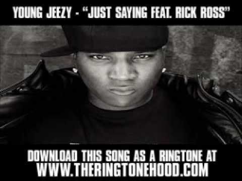 YOUNG-JEEZY---JUST-SAYING-(REMIX)-FEAT.-RICK-ROSS