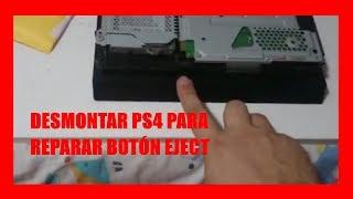 Desmontar ps4 y arreglar boton eject que no funciona