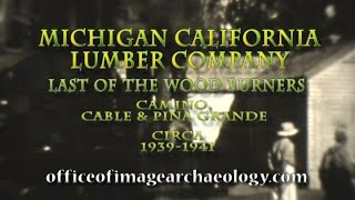 Michigan California Lumber Company, 1939-1941 Last Of The Wood Burners