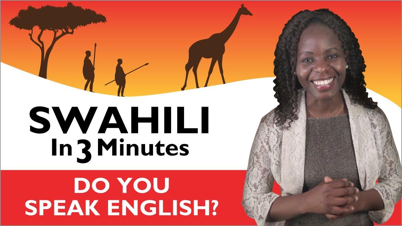 Learn Swahili Swahili In Three Minutes Do You Speak English Youtube