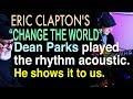 Eric Clapton | Change The World | Dean Parks | Tim Pierce | Performance | Talk