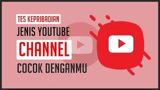 Tes Kepribadian - Jenis Channel Youtube Apa yang Cocok Kamu Buat ?