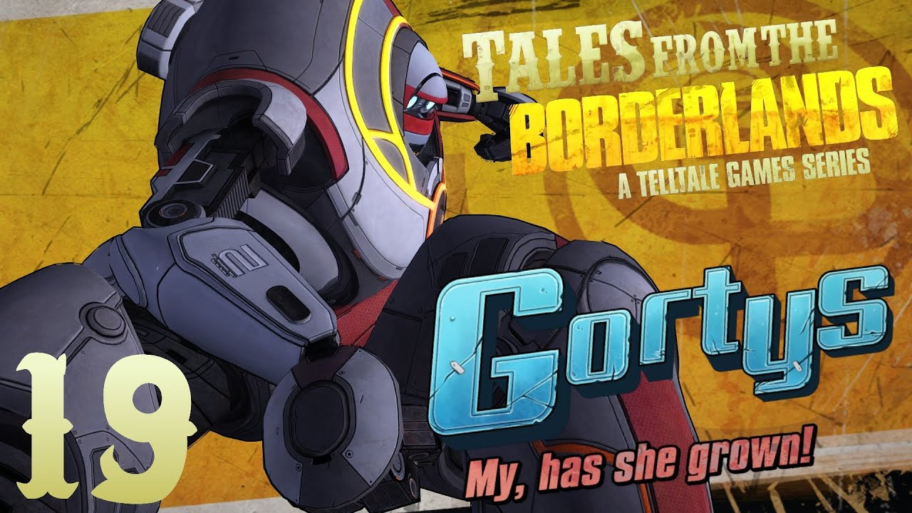 Go Go Power Gortys! - Let's Play Tales From The Borderlands ...