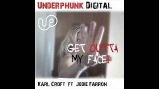 Karl Croft Ft. Jodie Farron - Get Outta My Face (Paul Gasille Remix) - UD0048