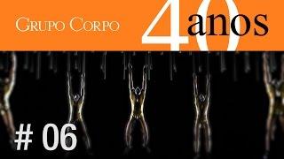 # 06 Grupo Corpo 40 anos - Sete ou oito peças para um ballet (1994) e Bach (1996)