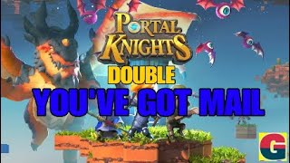 PORTAL KNIGHTS-DOUBLE YOU'VE GOT MAIL