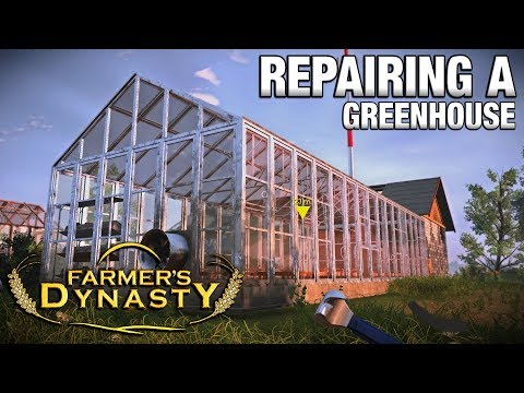 REPAIRING GREENHOUSES | Farmer's Dynasty | Ep 1