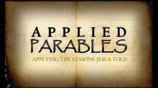 "Applied Parables: ""Applied Forgiveness"""