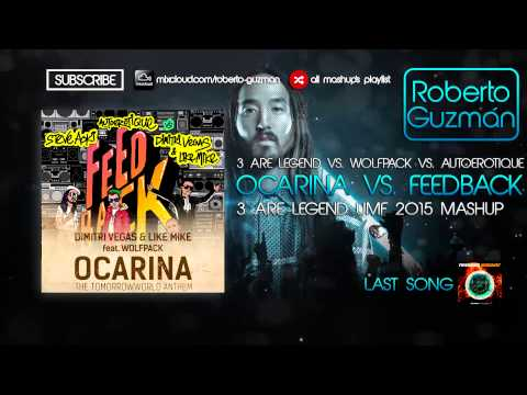 3 Are Legend vs. Wolfpack vs. Autoerotique - Ocarina vs. Feedback (3 Are Legend UMF 2015 Mashup)