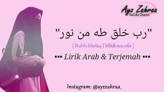 Download •Robbi Kholaq Thoha Minnur (رب خلق طه من نور) - Cover By Ilfi Zakiah [Lirik Arab & Terjemah]