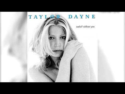 Taylor Dayne - Naked Without You (Album Version)