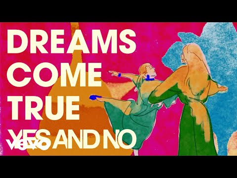 DREAMS COME TRUE - YES AND NO (Official Video)