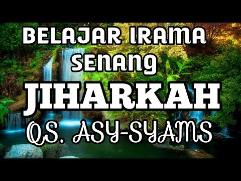 BELAJAR IRAMA SENANG JIHARKAH QS ASY SYAMS #SEJUK DIHATI