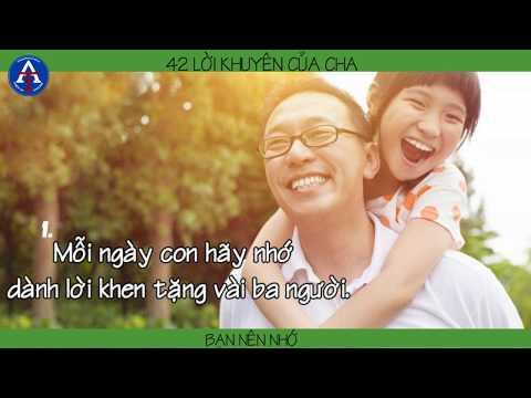 [BÀI HỌC CUỘC SỐNG] - 42 Lời Khuyên Của Cha Bạn Cần Nhớ Nhé!