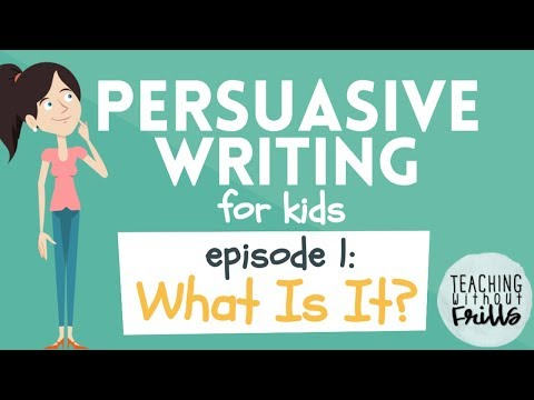 persuasive writing for kids what is it  persuasive writing for kids what is it