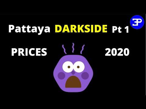 Pattaya Darkside PRICES 2020 Pt 1