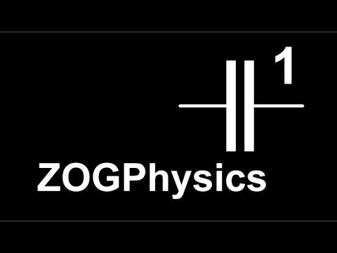 ZOG Physics - Capacitors 1 - What are Capacitors