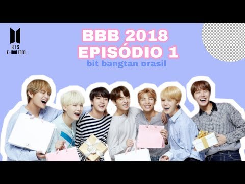 EPISODEO 1– BIG BANGTAN BRASIL BBB 2018