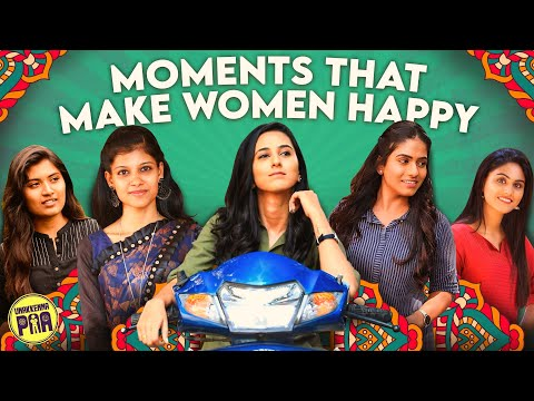 Moments That Make Women Happy   Girls Zone   Unakkennapaa