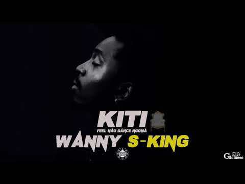 KITI by Wanny S-King official Audio 2018
