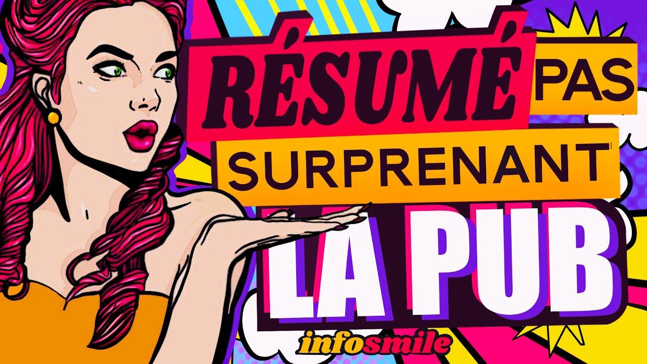 LE RÉSUMÉ PAS SURPRENANT DE LA PUB !!