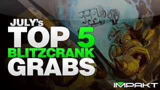Top 5 Blitzcrank Grabs (July, League of Legends) - by impaKt