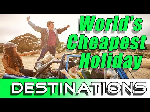 12 World's Cheapest Holiday Destinations | Travel Nfx