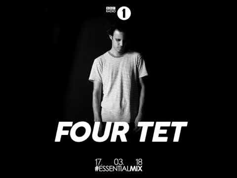 Four Tet -  BBC Radio 1 - Essential Mix - March 17 2018