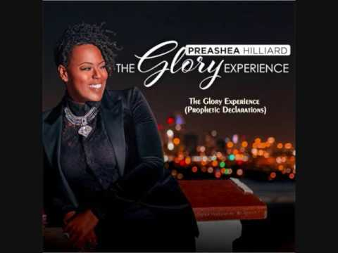 Preashea Hillard - The Glory Experience (Prophetic Declarations)
